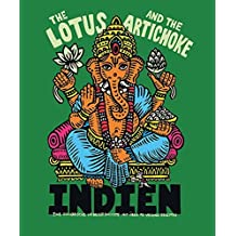 The Lotus and the Artichoke – Indien (Edition Kochen ohne Knochen)