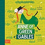 Little Miss Montgomery: Anne of Green Gables (BabyLit Books)
