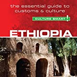 Ethiopia - Culture Smart!: The Essential Guide to Customs & Culture - Sarah Howard