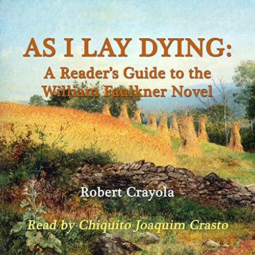 as-i-lay-dying-a-readers-guide-to-the-william-faulkner-novel