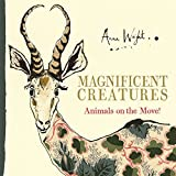 Magnificent Creatures: Animals on the Move!