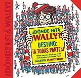 ¿Dónde está Wally? Destino: ¡A todas partes! (Colección ¿Dónde está Wally?): ¡Doce escenas clásicas, como nunca antes las habías visto! (En busca de...)
