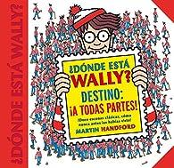 Dónde está Wally? Destino: ¡A todas partes! par Martin Handford