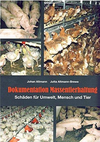 Dokumentation Massentierhaltung: Schäden für Umwelt, Mensch und Tier
