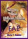 El libro de las fantasías eróticas: FAE. par Gloria T. Dauden