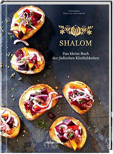 Shalom: Das kleine Buch der jüdischen Köstlichkeiten