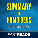 Summary of Homo Deus: Includes Key Takeaways & Analysis