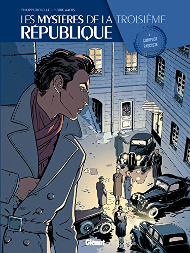 Les Mystères de la 3e République - Tome 03 : Complot fasciste (Les mystères de la 3eme République) par Philippe Richelle