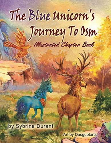 Book cover image for The Blue Unicorn's Journey To Osm Illustrated Chapter Book: Full Color Illustrations - JPGs Only