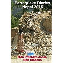 Earthquake Diaries: Nepal 2015: Dateline Kathmandu (Himalayan Travel Guides) by Sian Pritchard-Jones (2015-07-17)