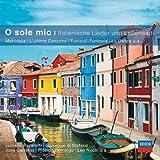 O sole mio-Italienische Lieder&Lebensart (Classical Choice)