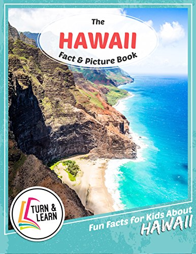 The Hawaii Fact and Picture Book: Fun Facts for Kids About Hawaii (Turn and Learn) (English Edition)