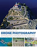 The Handbook of Drone Photography: A Complete Guide to the New Art of Do-It-Yourself Aerial Photography.