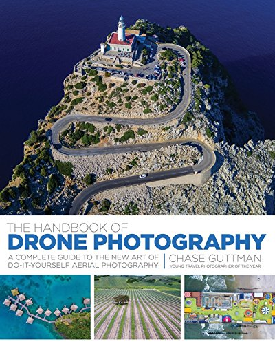 the-handbook-of-drone-photography-a-complete-guide-to-the-new-art-of-do-it-yourself-aerial-photograp
