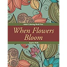 When Flowers Bloom: Adult Coloring Book Sets