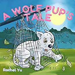 A Wolf Pup's Tale: The Story Of Rugmo (English Edition) par [Yu, Rachel]
