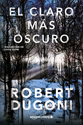 El claro más oscuro (Tracy Crosswhite nº 3) por Robert Dugoni