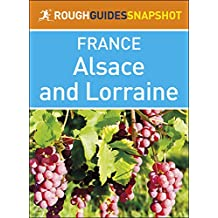 The Rough Guide Snapshot France: Alsace and Lorraine