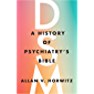 DSM: A History of Psychiatry's Bible (English Edition)