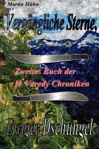 vergangliche-sterne-ewiger-dschungel-zweites-buch-der-hveredy-chroniken