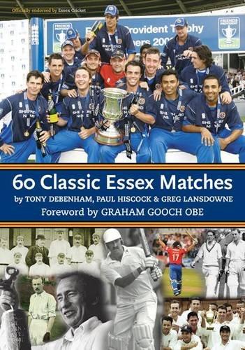 60 Classic Essex Matches por Tony Debenham
