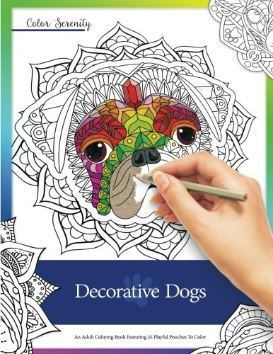 decorative-dogs-an-adult-coloring-book-featuring-playful-pooches-to-color-color-serenity