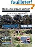 Modelling Railway Scenery: Fields, He...