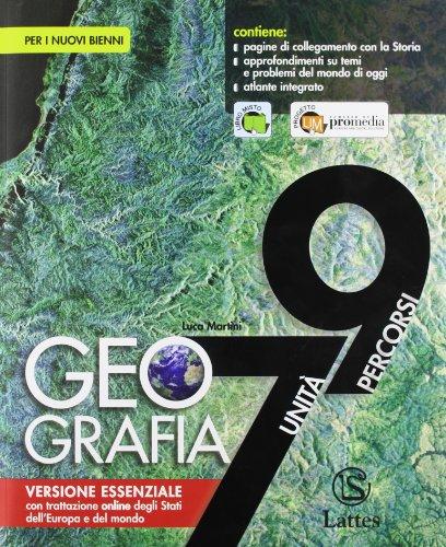 Geografia. 7 unità 9 percorsi. Volume unico. Con atlante. Ediz. essenziale. Con espansione online. Per le Scuole superiori