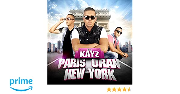 NEW ORAN 3 DJ TÉLÉCHARGER KAYZ PARIS YORK