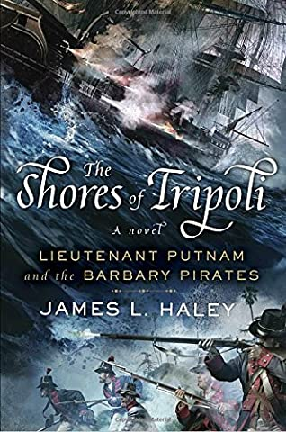 The Shores of Tripoli: Lieutenant Putnam and the Barbary Pirates (Bliven Putnam Naval Adventure)