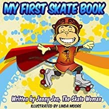 My First Skate Book: 5 Minute Story - Discover The Wonderful World of Skating (My First Skate Books Super Series Book 1)