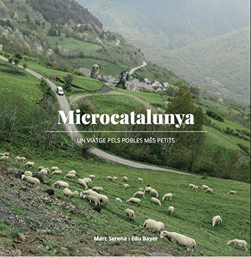 Microcatalunya. Un Viatge Per 50 Micropobles (La Talaia) por Marc Serena Casaldàliga