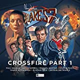 Blake's 7 - 4: Crossfire: Part 1 (Blake's 7 The Classic Audio Adventures)