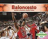 Baloncesto: Grandes Momentos, Récords y Datos (Grandes Deportes)