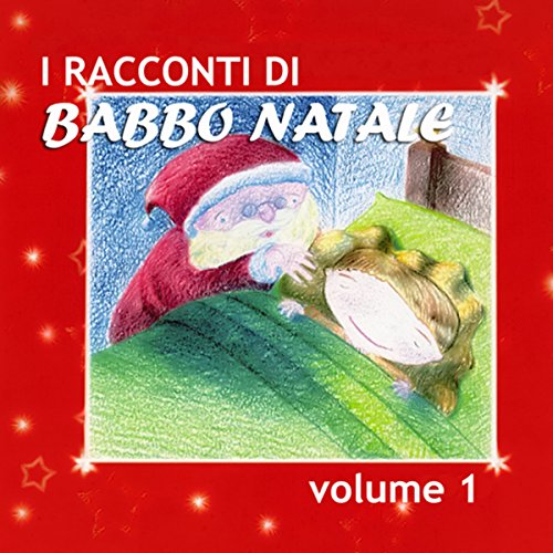 I racconti di Babbo Natale (Vol. 1)  Audiolibri