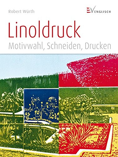 Linoldruck: Motivwahl, Schneiden, Drucken