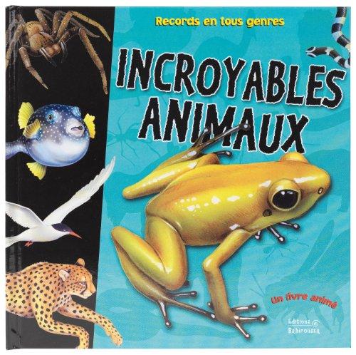 Incroyables animaux par Anita Ganeri