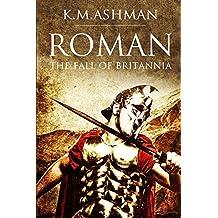 Roman - The Fall of Britannia: Volume 1 (The Roman Chronicles)