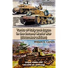 Tanks of Italy and Japan in the Second World War (Extended edition): Unique modern and old world war technology