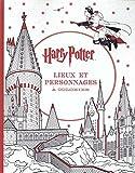 Harry Potter - Le Livre de Coloriage: N 3 - Lieux Et Personnages a Colorier...