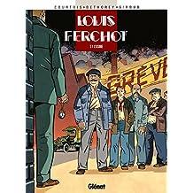Louis Ferchot - Tome 01 : L'Usine