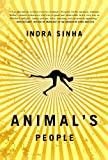 Animal's People: A Novel by Indra Sinha (2009-03-17) - Indra Sinha