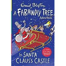 The Faraway Tree Adventure In Santa Claus's Castle (Blyton Young Readers)