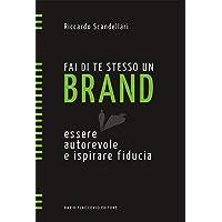 Fai di te stesso un brand. Essere autorevole e ispirare fiducia