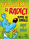 Lupo Alberto. n.4 (Mondadori): Le radici. Tutte le strisce da 307 a 408