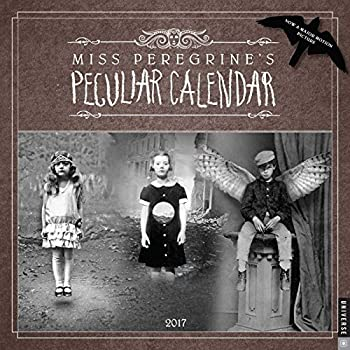 Miss Peregrine's Peculiar 2017 Calendar (ANGLAIS)