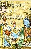 Bhagwad Gita - Message To A Warrior: Geeta in English