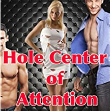 Hole Center of Attention (First Time Hotwife MFM Menage Mature): Cream of Hotwife (English Edition)