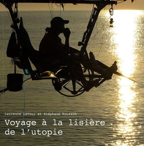 Voyage à la lisière de l'utopie (1DVD) par Laurence Latour, Stéphane Rousson