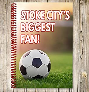 Stoke City's Biggest Fan - A5 Notebook / Drawing Pad - Football Gift